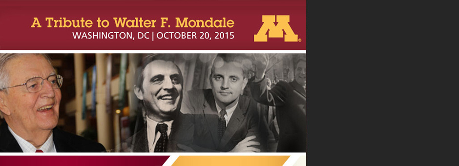 Join us in Washington, DC, to honor the life and legacy of Walter F. Mondale